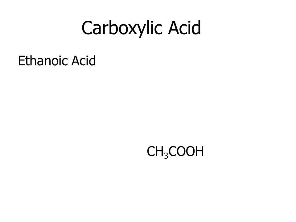 Carboxylic Acid Ethanoic Acid CH3COOH