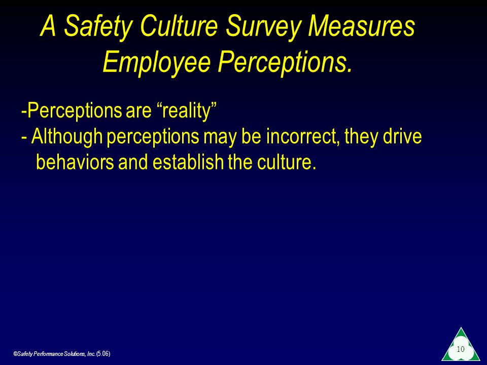 A Safety Culture Survey Measures Employee Perceptions.