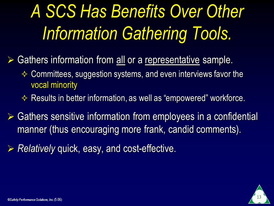 A SCS Has Benefits Over Other Information Gathering Tools.