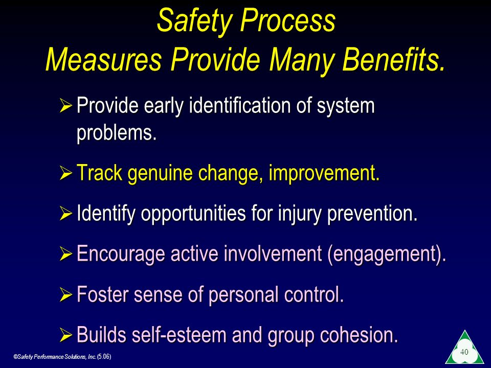 Safety Process Measures Provide Many Benefits.