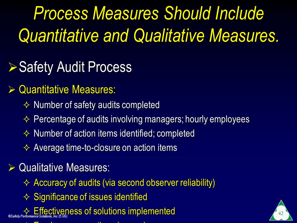 Process Measures Should Include Quantitative and Qualitative Measures.