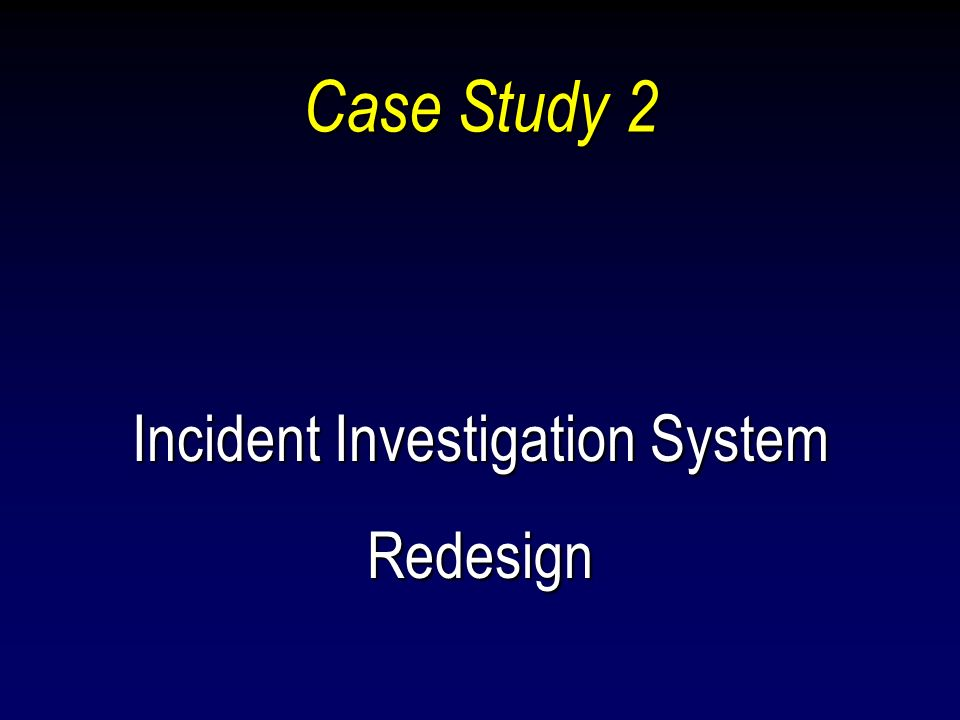 Incident Investigation System Redesign