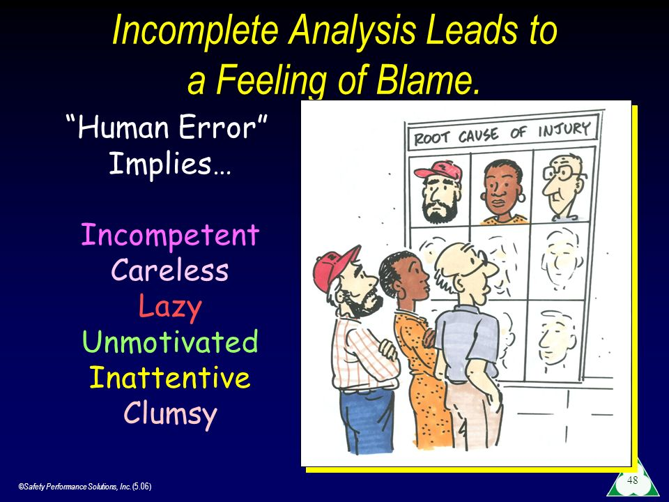 Incomplete Analysis Leads to a Feeling of Blame.