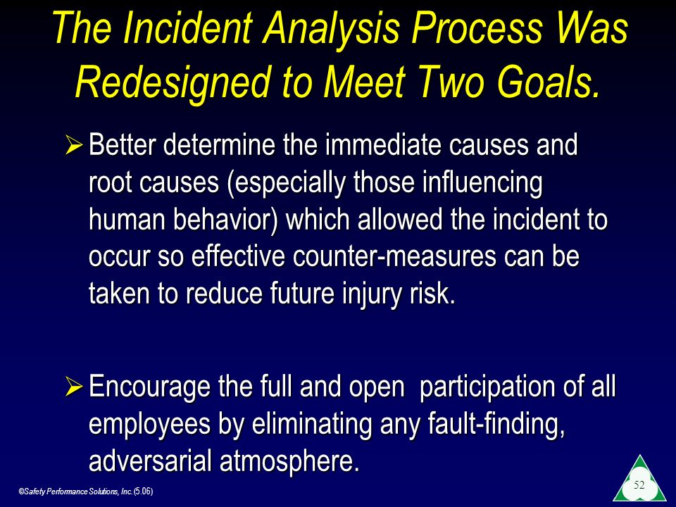 The Incident Analysis Process Was Redesigned to Meet Two Goals.
