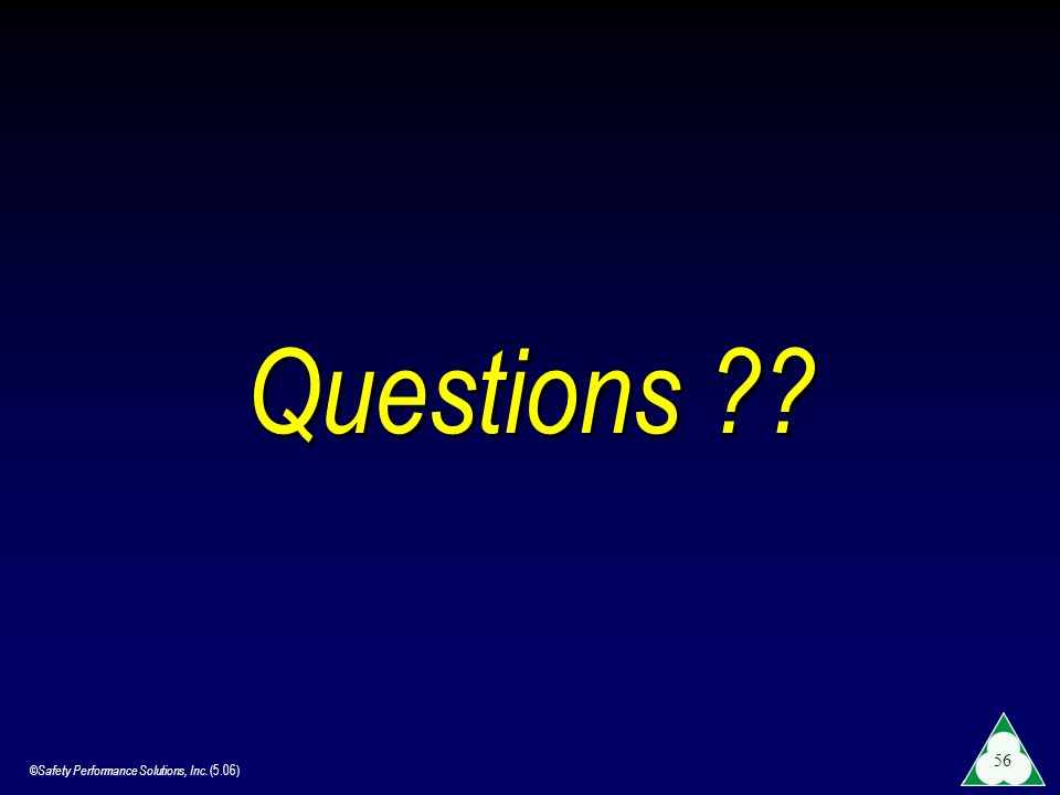 Questions ©Safety Performance Solutions, Inc. (5.06)