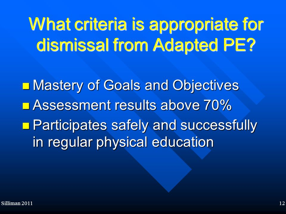 What criteria is appropriate for dismissal from Adapted PE