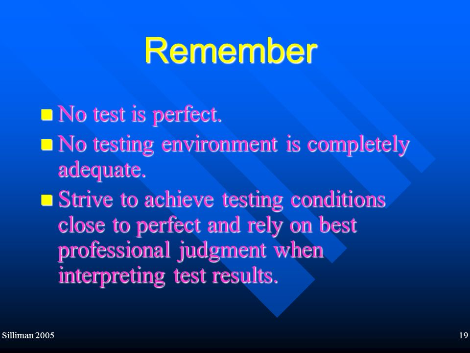 Remember No test is perfect.
