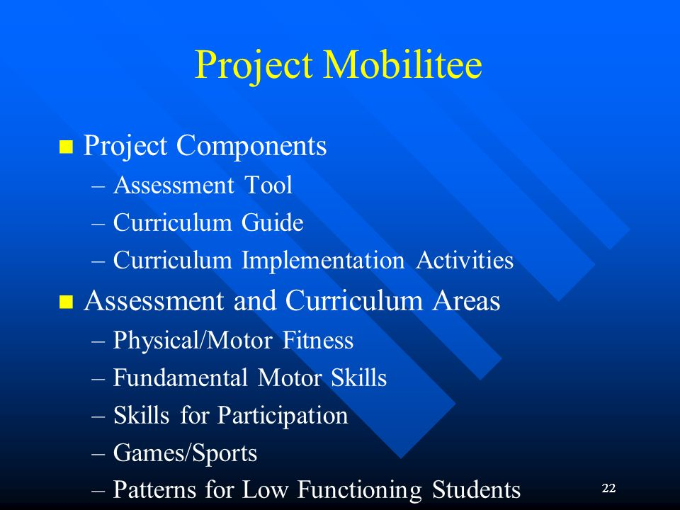 Project Mobilitee Project Components Assessment and Curriculum Areas