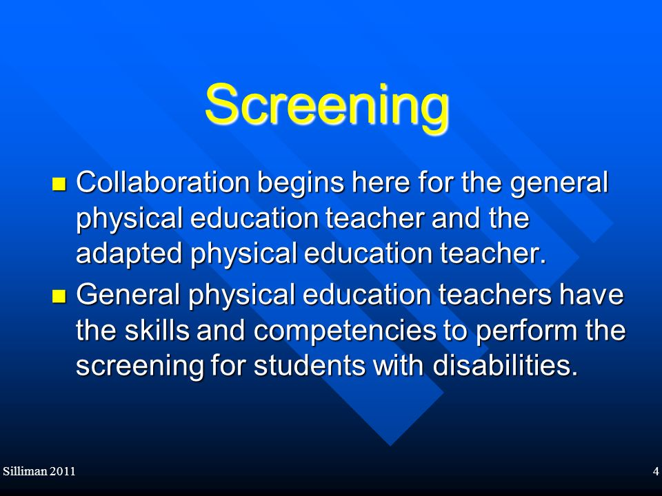 Screening Collaboration begins here for the general physical education teacher and the adapted physical education teacher.