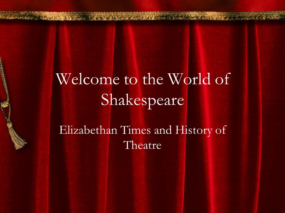 Welcome to the World of Shakespeare