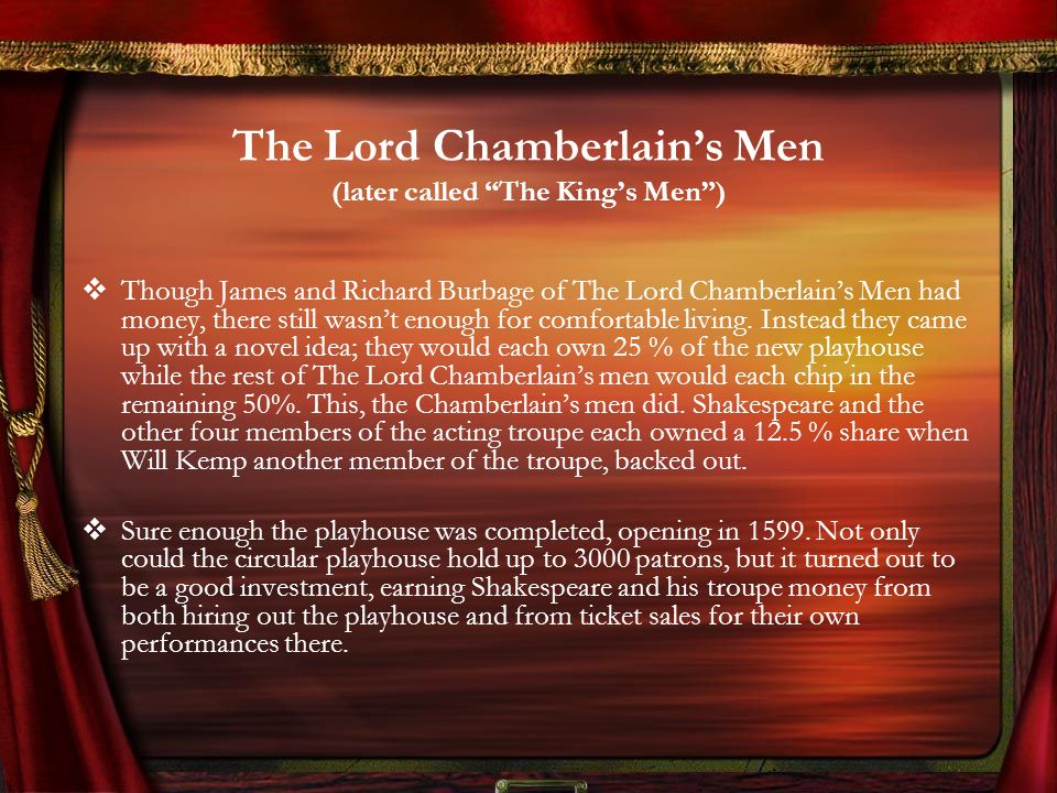 The Lord Chamberlain's Men (later called The King's Men )