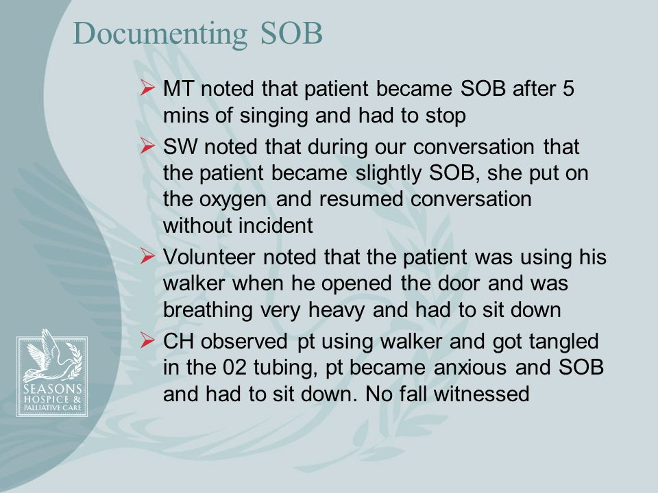 Documenting SOBMT noted that patient became SOB after 5 mins of singing and had to stop.