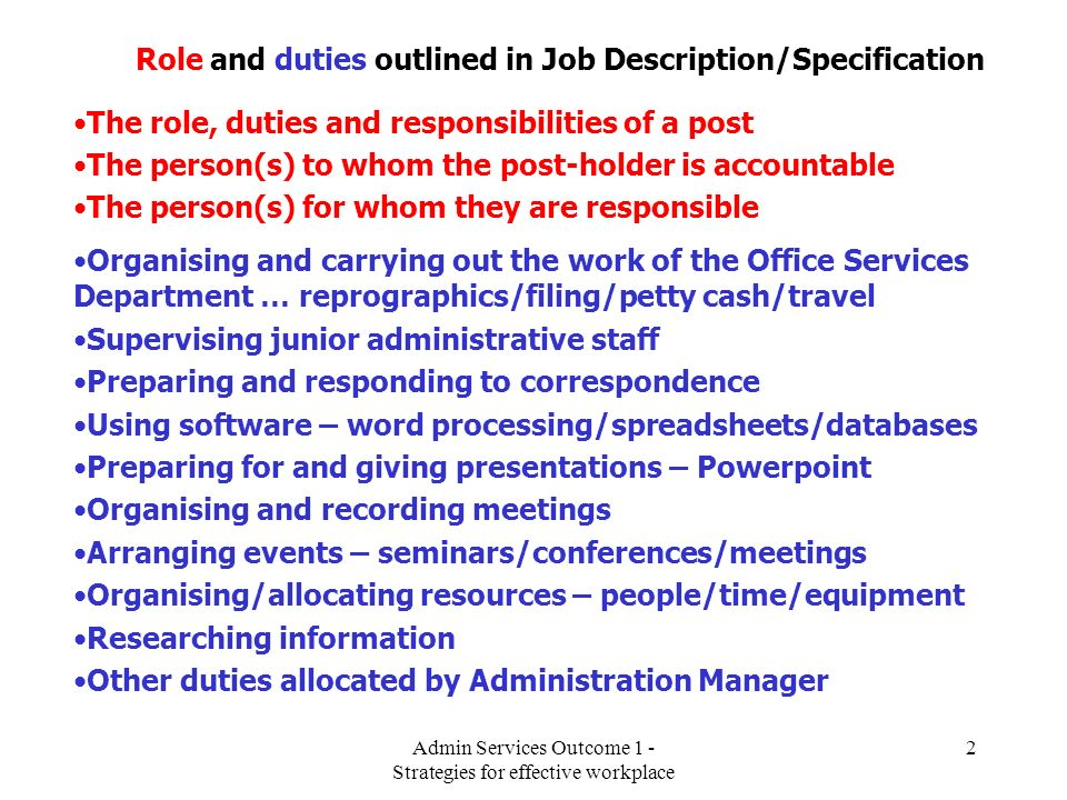 Role and duties outlined in Job Description/Specification