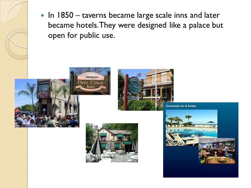 In 1850 – taverns became large scale inns and later became hotels