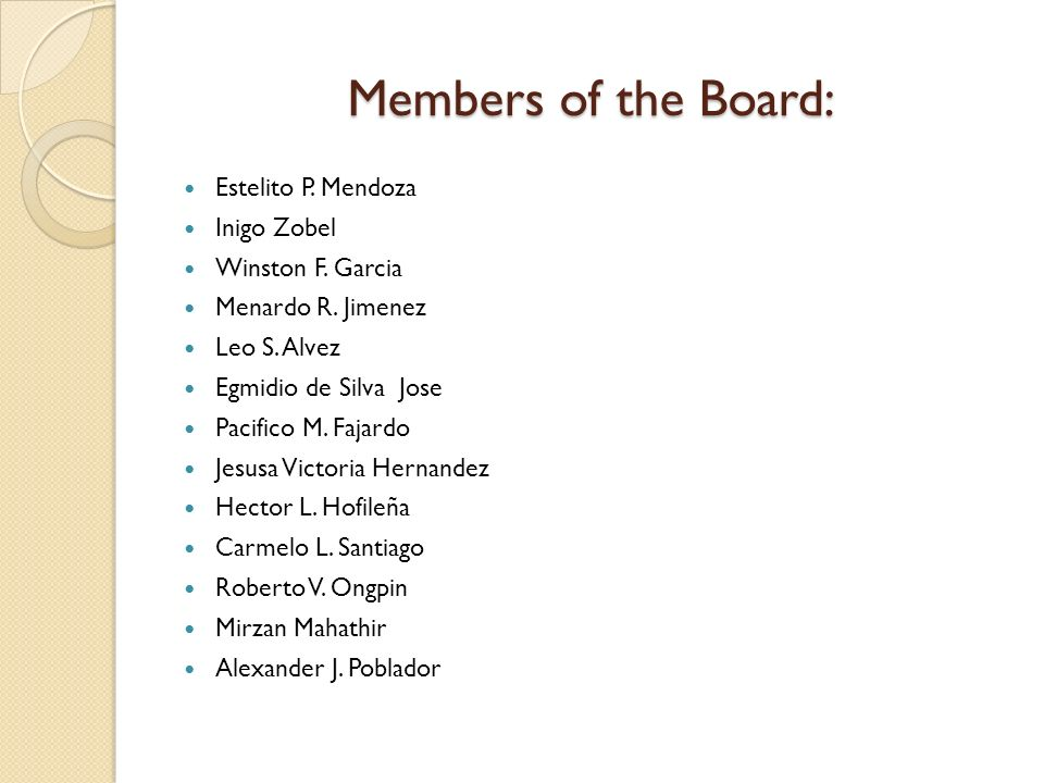 Members of the Board: Estelito P. Mendoza Inigo Zobel