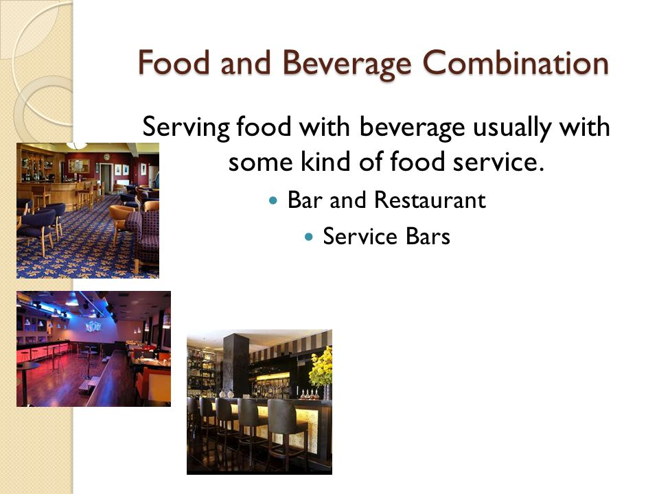 Food and Beverage Combination