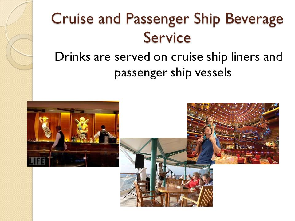 Cruise and Passenger Ship Beverage Service