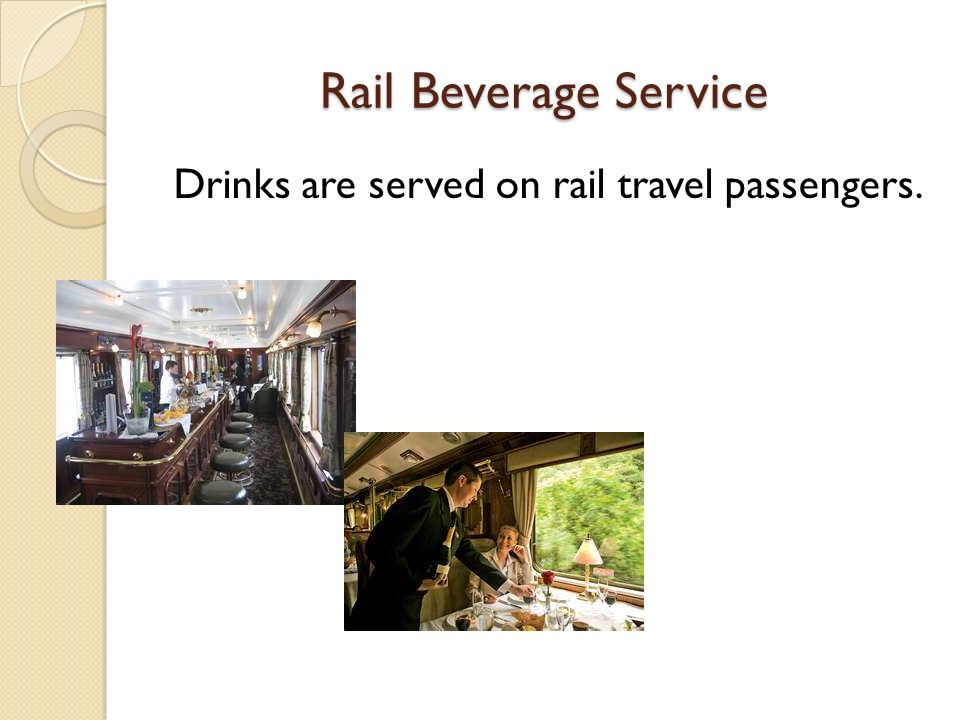 Drinks are served on rail travel passengers.