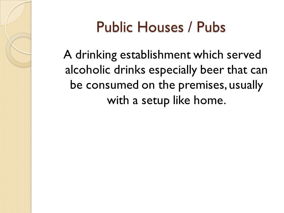 Public Houses / Pubs