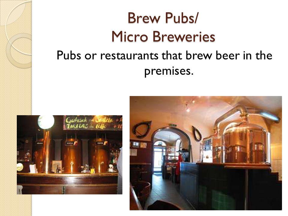 Brew Pubs/ Micro Breweries