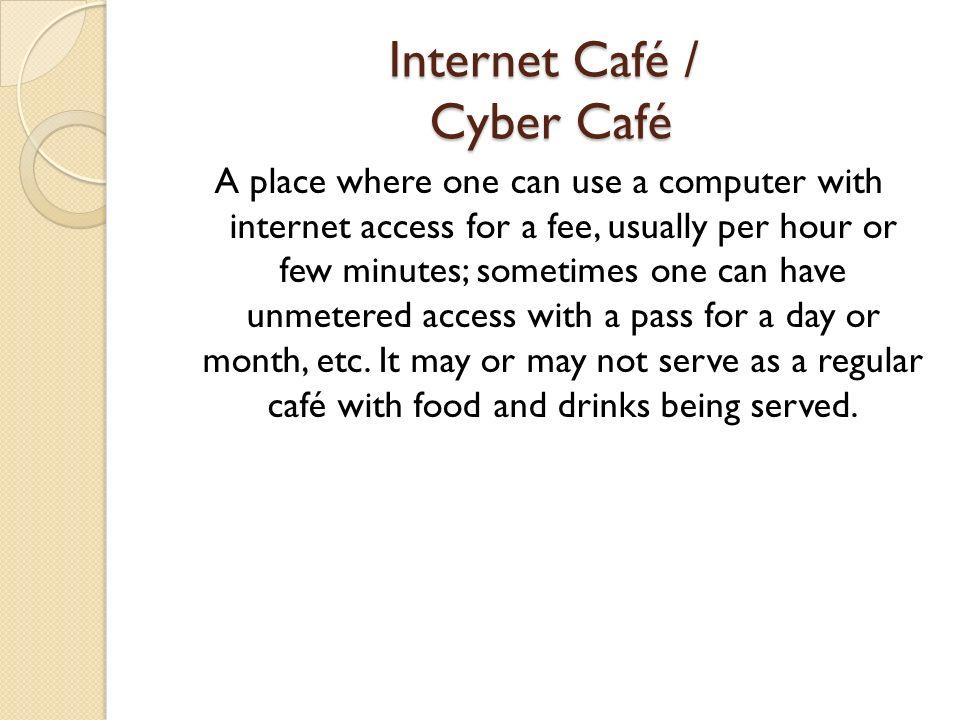 Internet Café / Cyber Café