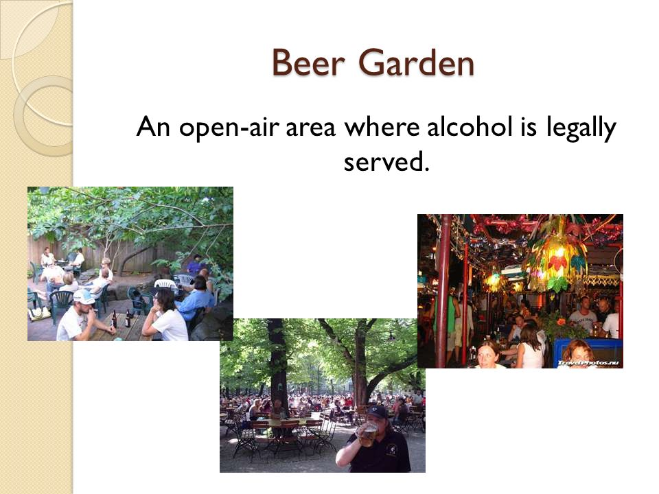 An open-air area where alcohol is legally served.