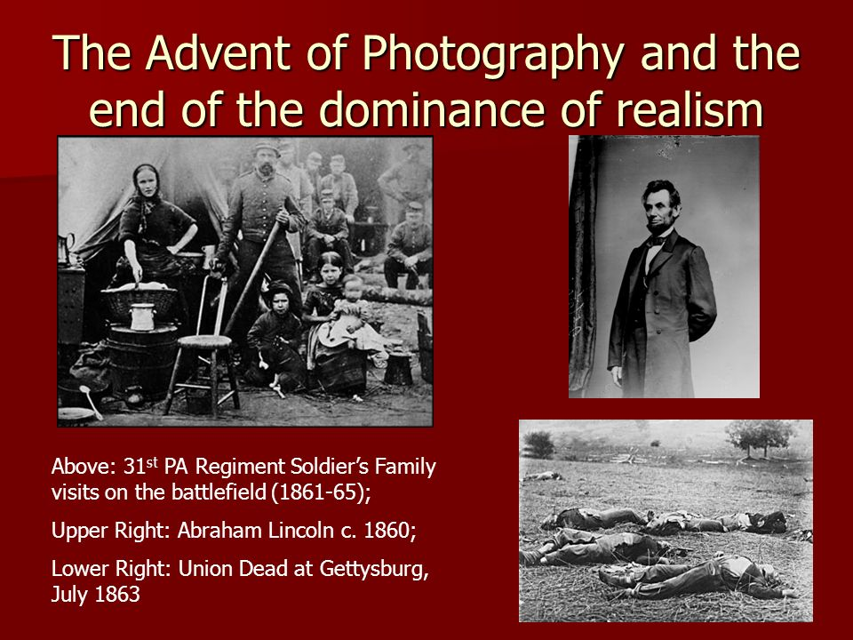 The Advent of Photography and the end of the dominance of realism