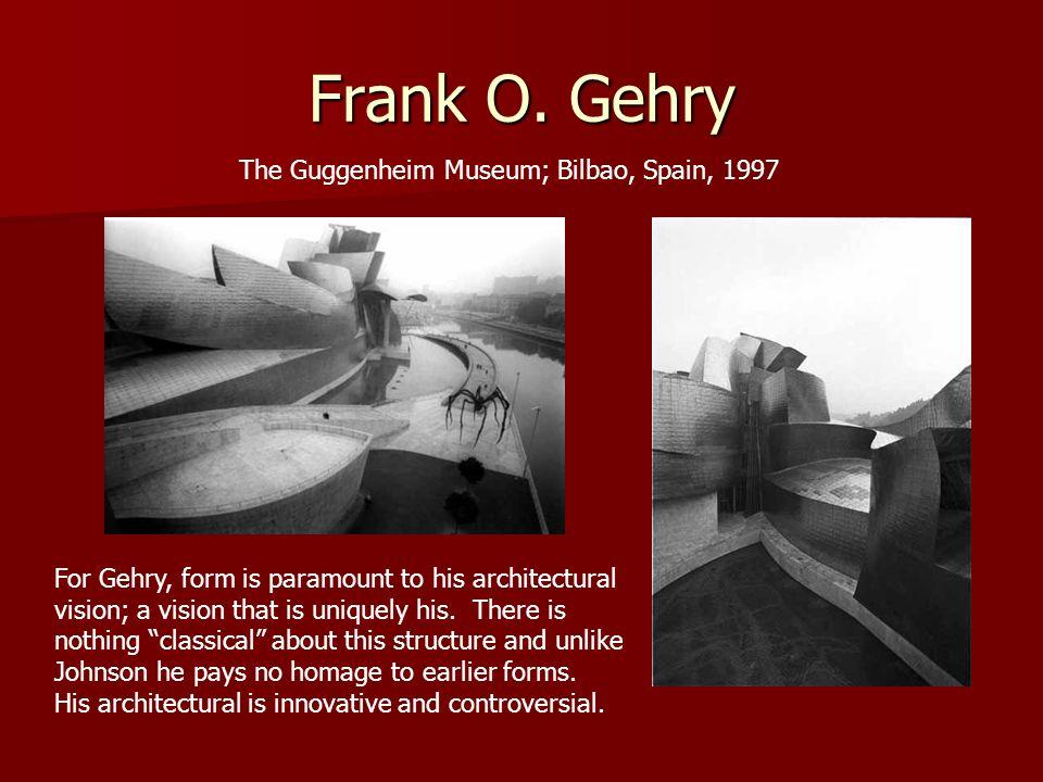 The Guggenheim Museum; Bilbao, Spain, 1997