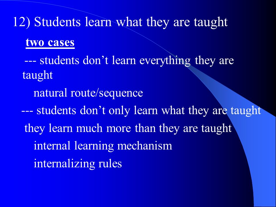 12) Students learn what they are taught two cases