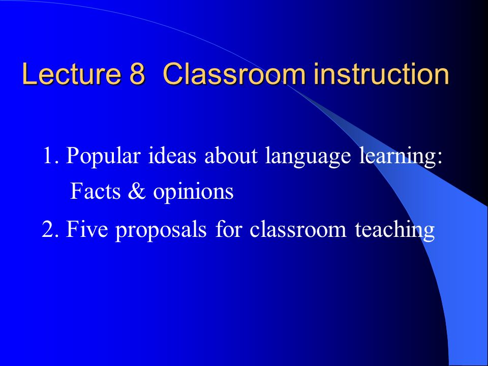 Lecture 8 Classroom instruction