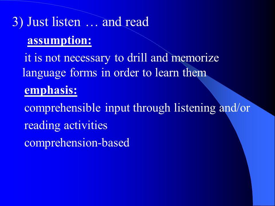 3) Just listen … and read assumption: