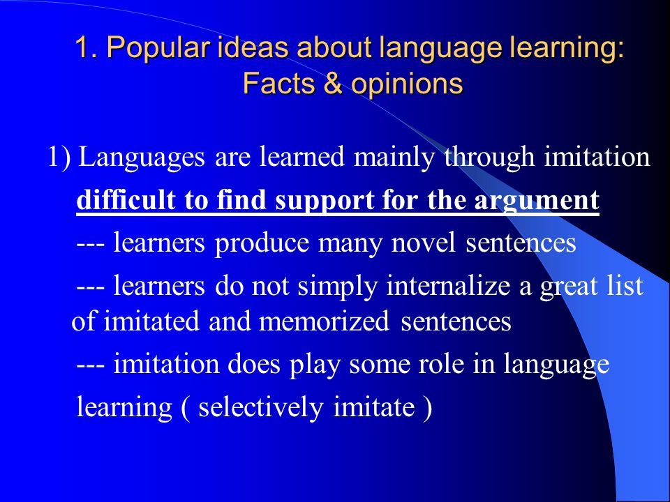 1. Popular ideas about language learning: Facts & opinions