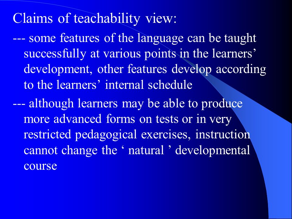 Claims of teachability view: