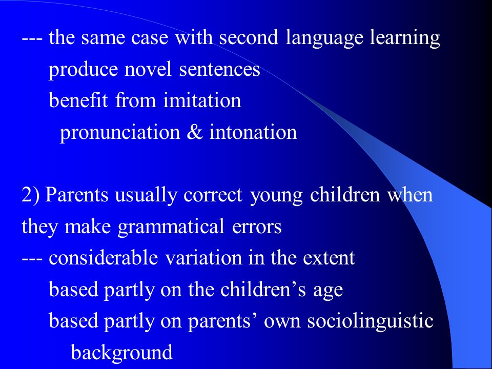--- the same case with second language learning