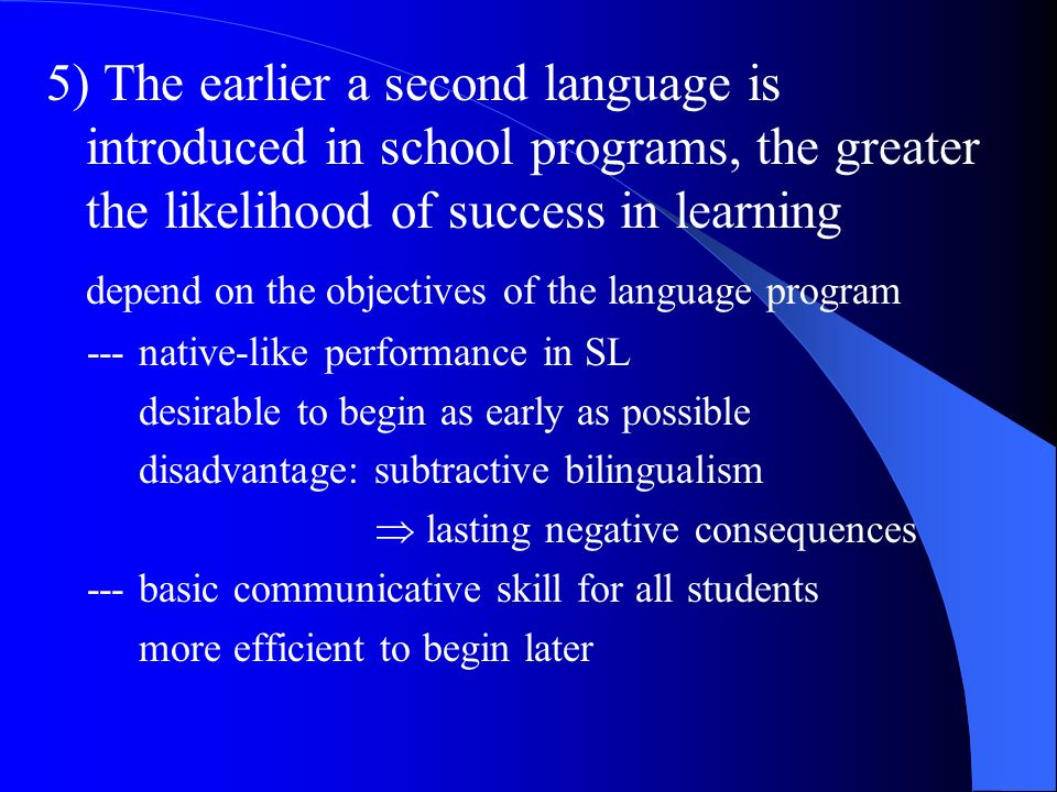 depend on the objectives of the language program