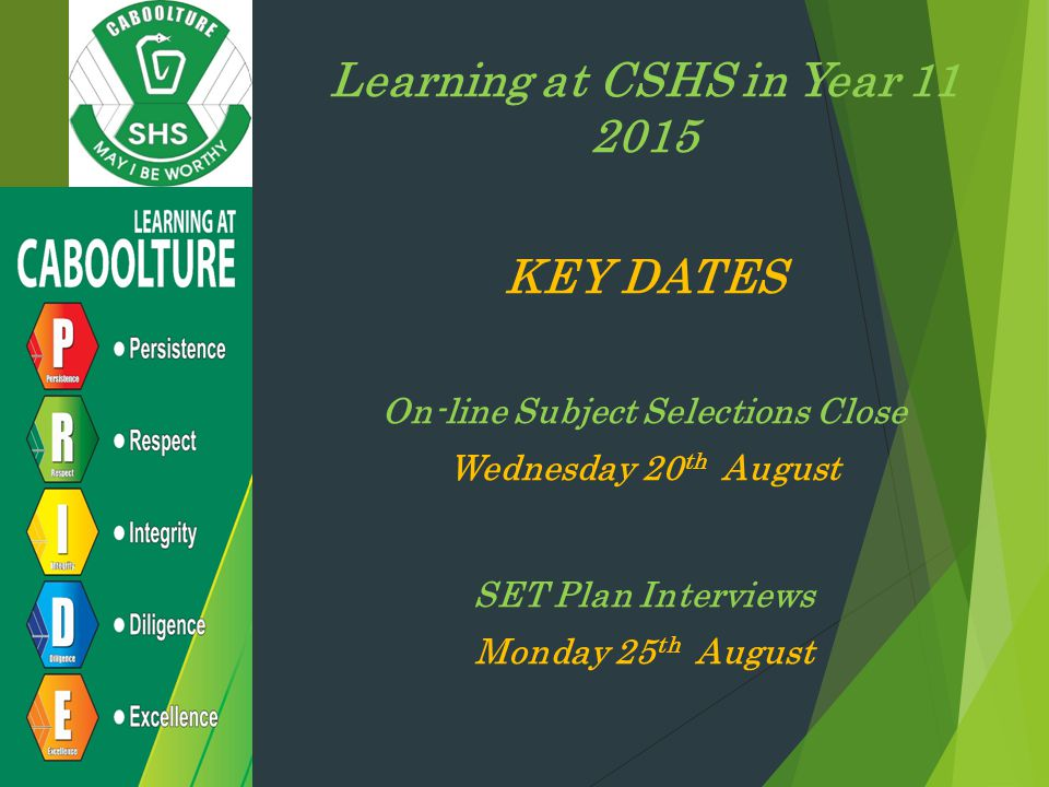 Learning at CSHS in Year 11 2015 On-line Subject Selections Close