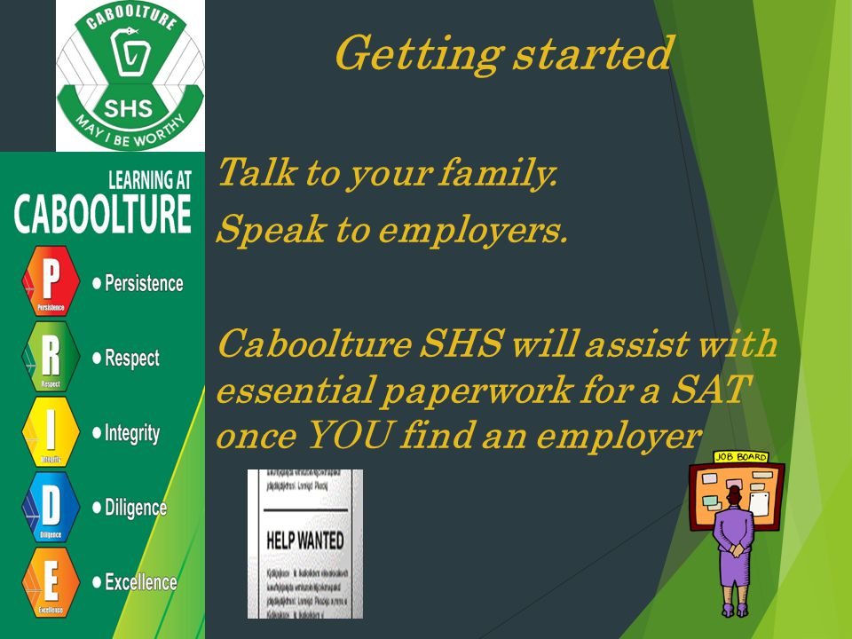Getting started Talk to your family. Speak to employers.