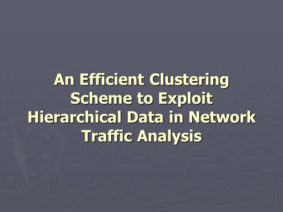 An Efficient Clustering Scheme to Exploit Hierarchical Data in Network Traffic Analysis