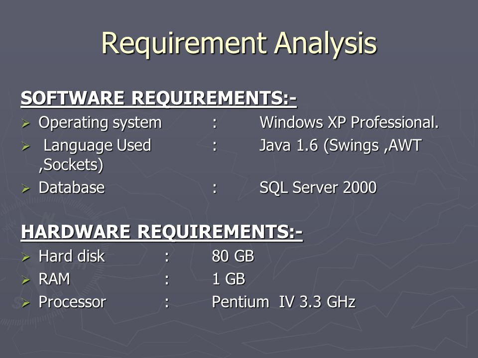 Requirement Analysis SOFTWARE REQUIREMENTS:- HARDWARE REQUIREMENTS:-