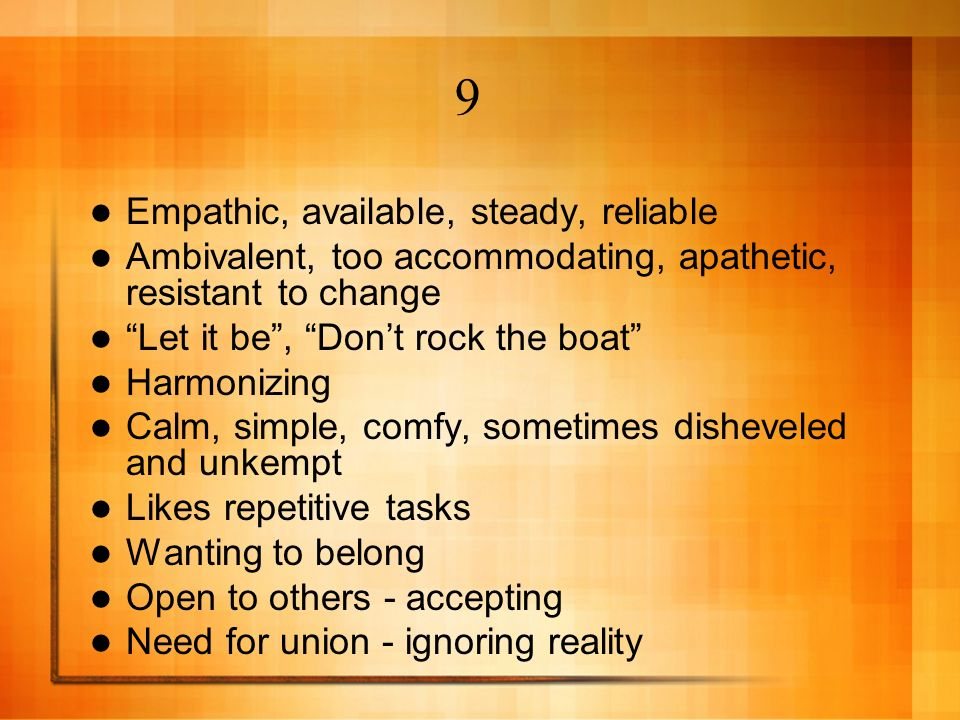 9 Empathic, available, steady, reliable