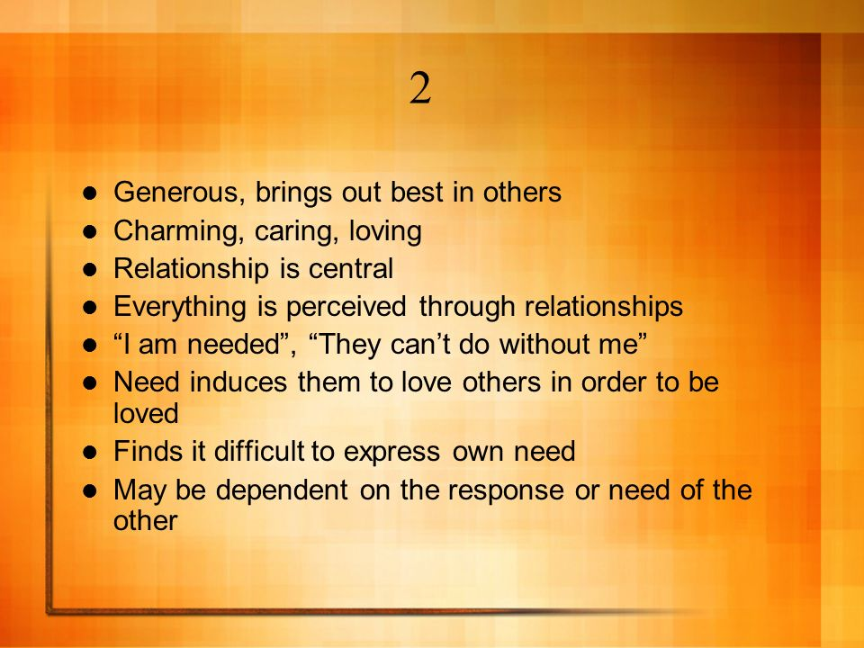 2 Generous, brings out best in others Charming, caring, loving