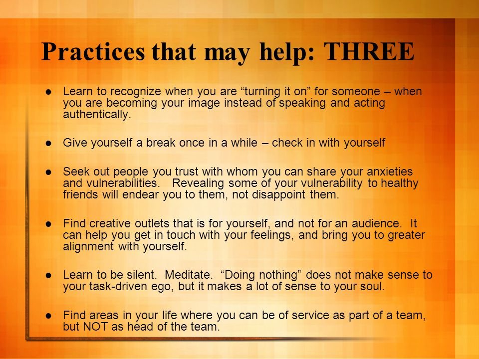 Practices that may help: THREE