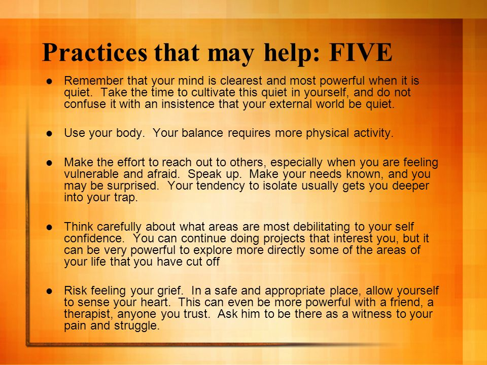 Practices that may help: FIVE