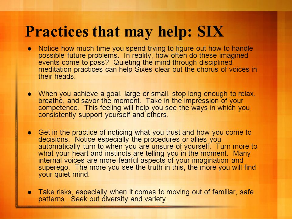Practices that may help: SIX
