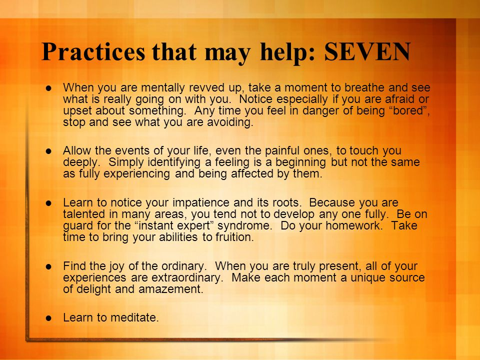 Practices that may help: SEVEN