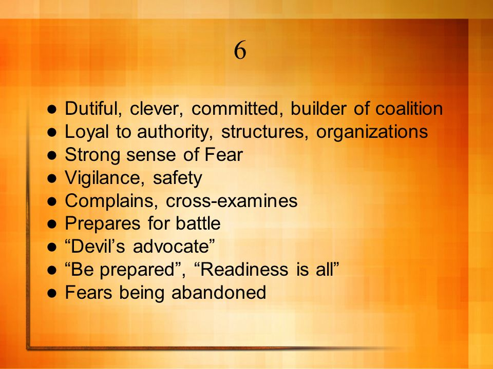 6 Dutiful, clever, committed, builder of coalition