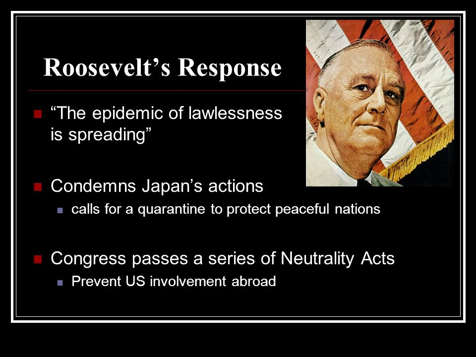 Roosevelt's Response The epidemic of lawlessness is spreading