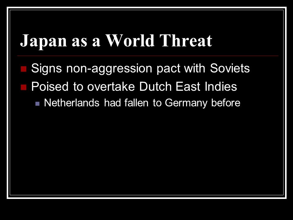 Japan as a World Threat Signs non-aggression pact with Soviets