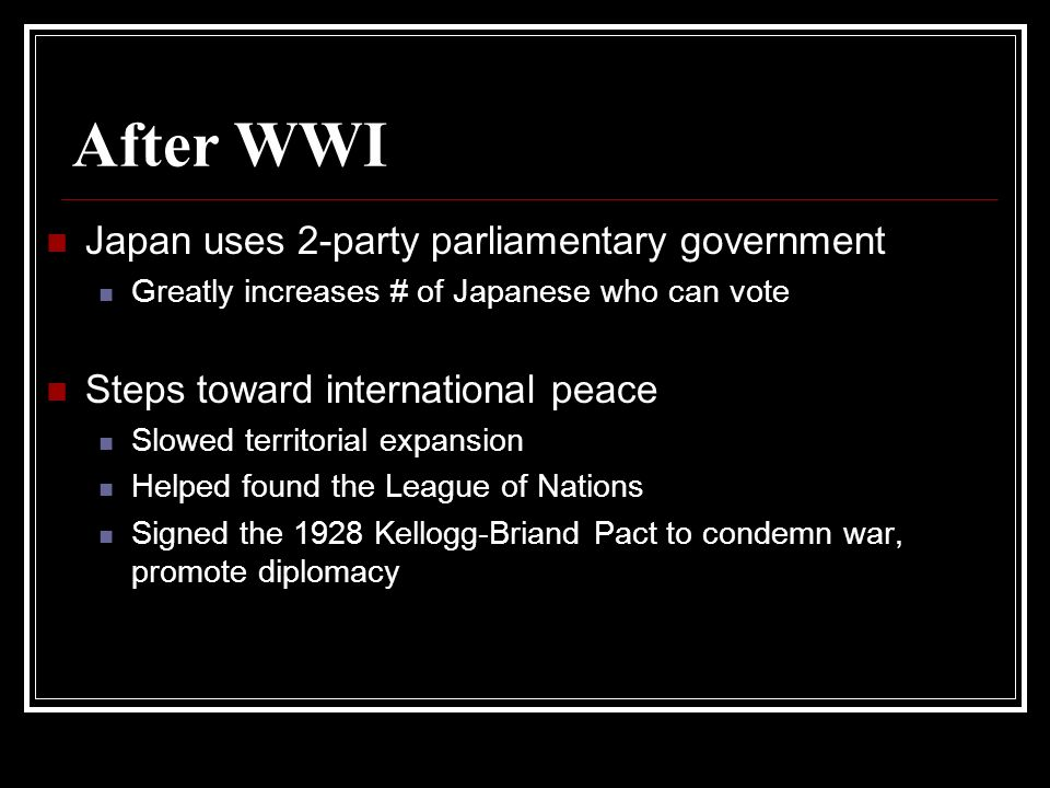 After WWI Japan uses 2-party parliamentary government