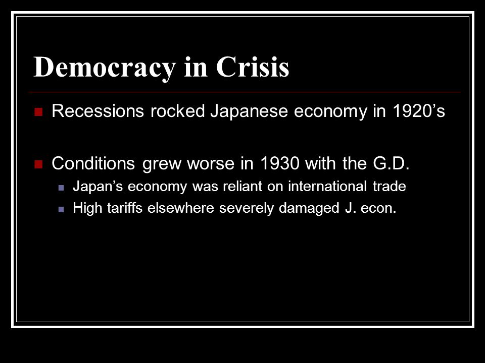 Democracy in Crisis Recessions rocked Japanese economy in 1920's